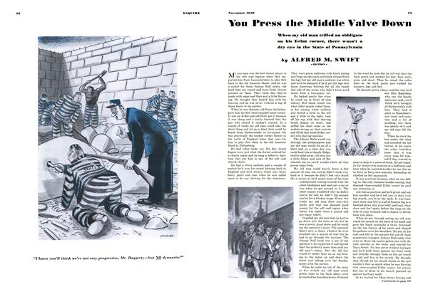 Article Preview: You Press the Middle Valve Down, NOVEMBER 1938 1938 | Esquire