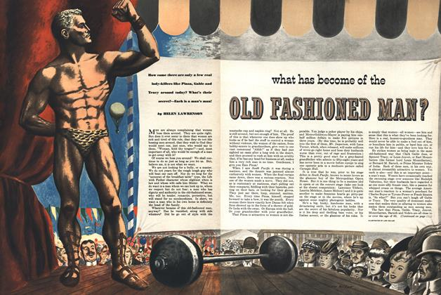 Article Preview: What Has Become of the Old Fashioned Man?, FEBRUARY, 1951 1951 | Esquire