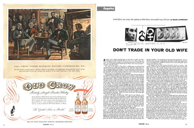 Article Preview: Don't Trade in Your Old Wife, MARCH, 1954 1954 | Esquire