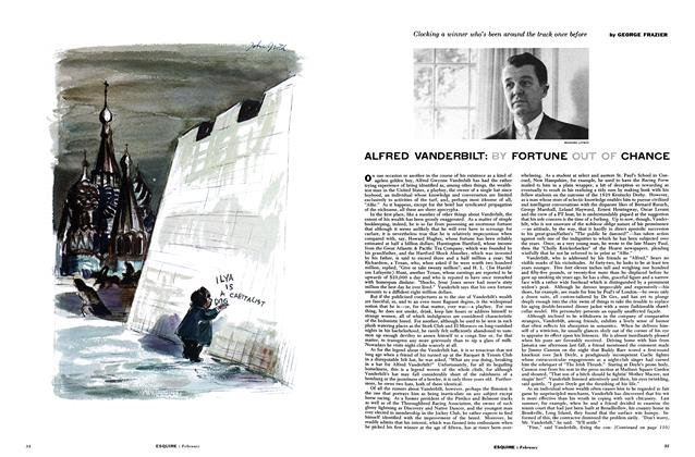 Article Preview: Alfred Vanderbilt: By Fortune Out of Chance, FEBRUARY, 1955 1955 | Esquire