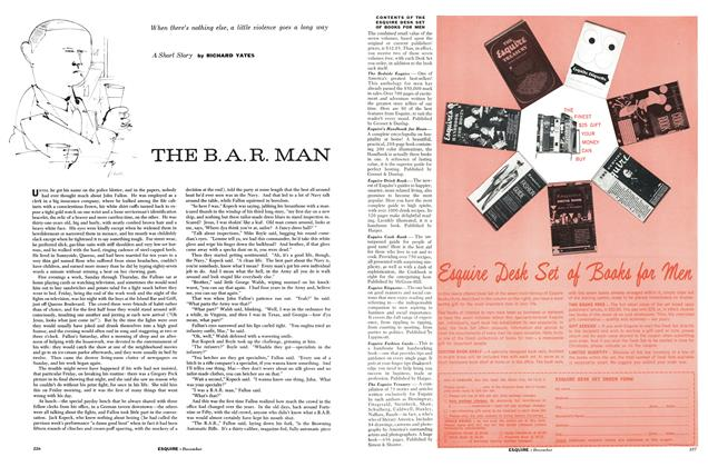 Article Preview: The B.A.R. Man, DECEMBER, 1957 1957 | Esquire
