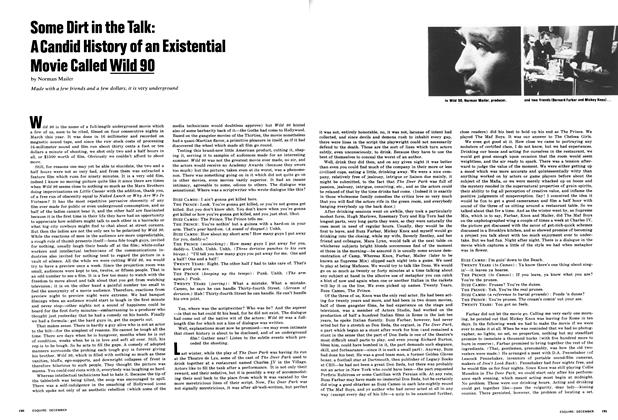Article Preview: Some Dirt in the Talk: A Candid History of An Existential Movie Called Wild 90, DECEMBER 1967 1967 | Esquire