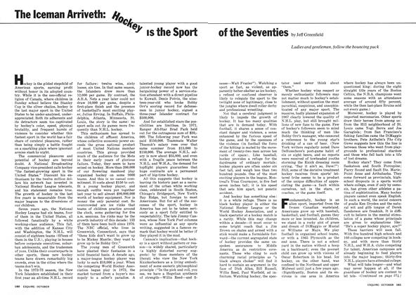 Article Preview: The Iceman Arriveth: Hockey Is the Sport of the Seventies, OCTOBER 1974 1974   Esquire