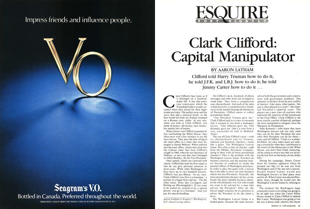 Article Preview: Clark Clifford: Capital Manipulator, March 14, 1978 1978 | Esquire