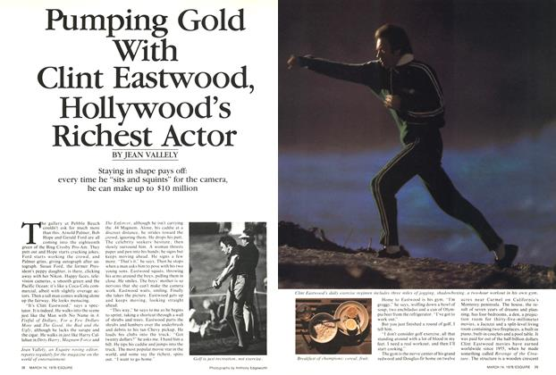 Pumping Gold with Clint Eastwood, Hollywood's Richest Actor