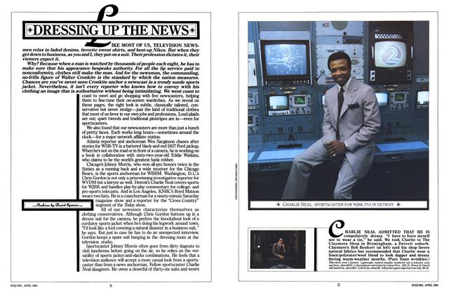 Article Preview: Dressing Up the News, APRIL 1980 1980 | Esquire