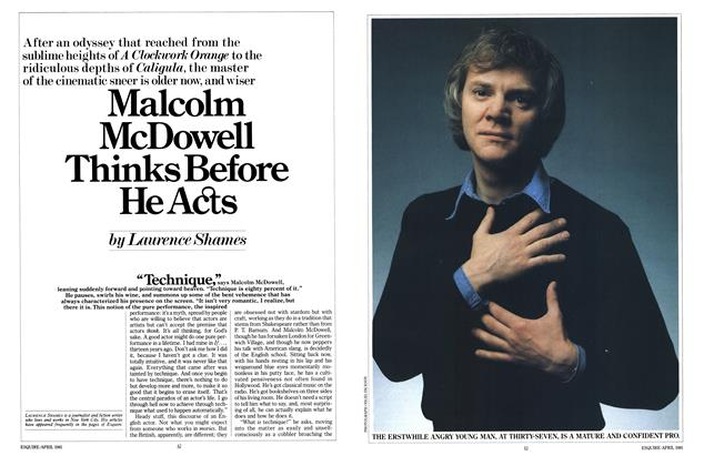 Article Preview: Malcolm McDowell Thinks Before He Acts, APRIL 1981 1981 | Esquire