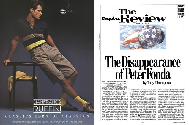Article Preview: The Disappearance of Peter Fonda, MARCH 1984 1984 | Esquire