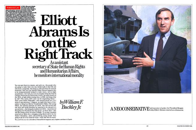 Article Preview: Elliott Abrams Is on the Right Track, DECEMBER 1984 1984 | Esquire