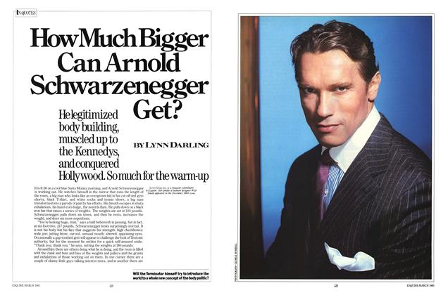 Article Preview: How Much Bigger Can Arnold Schwarzenegger Get?, MARCH 1985 1985 | Esquire