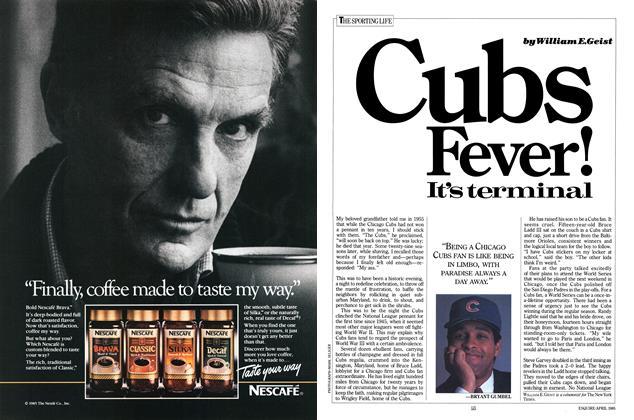 Article Preview: Cubs Fever!, APRIL 1985 1985 | Esquire