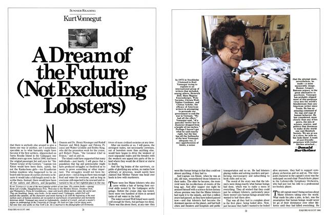 Article Preview: A Dream of the Future (not Excluding Lobsters), AUGUST 1985 1985 | Esquire