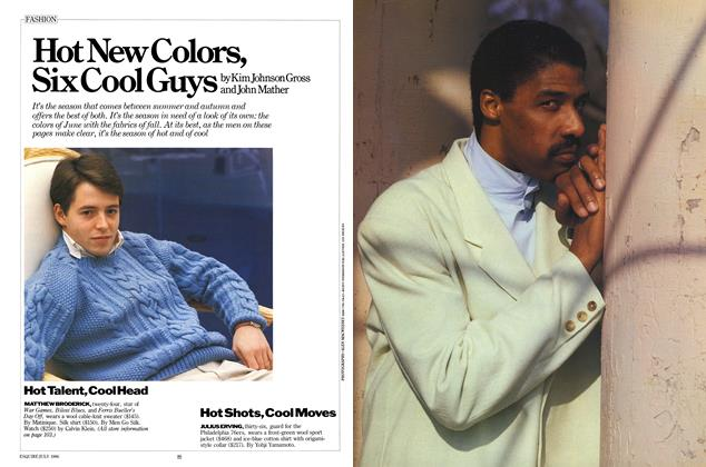 Article Preview: Hot New Colors, Six Cool Guys, JULY 1986 1986 | Esquire