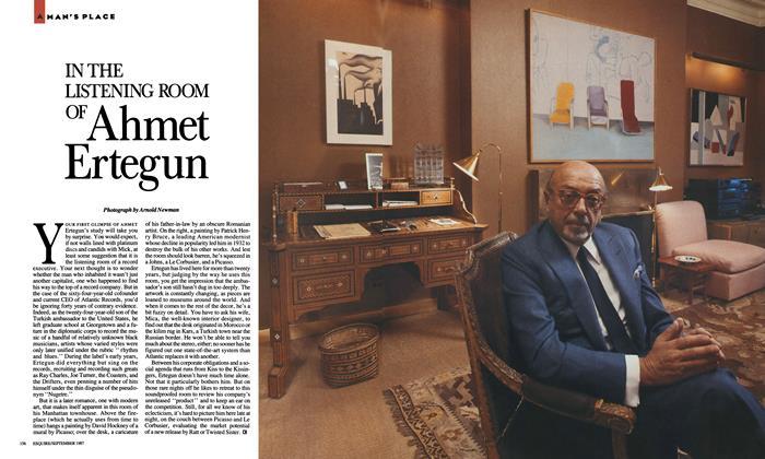 Article Preview: IN THE LISTENING ROOM OF Ahmet Ertegun, SEPTEMBER 1987 1987 | Esquire