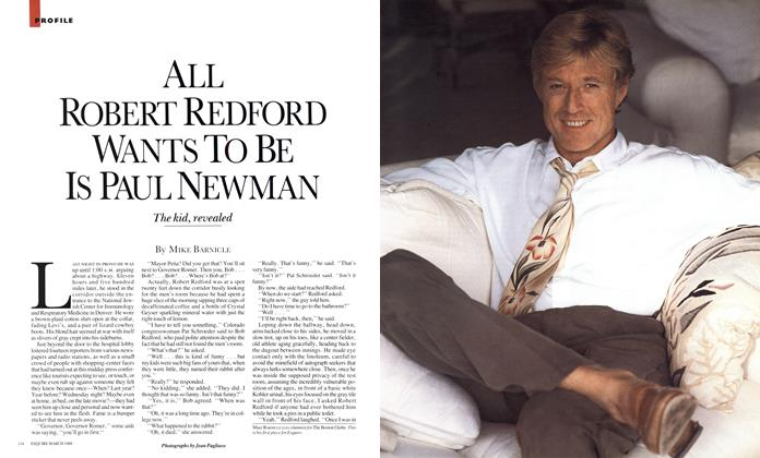 Article Preview: All Robert Redford Wants to Be Is Paul Newman, MARCH 1988 1988 | Esquire