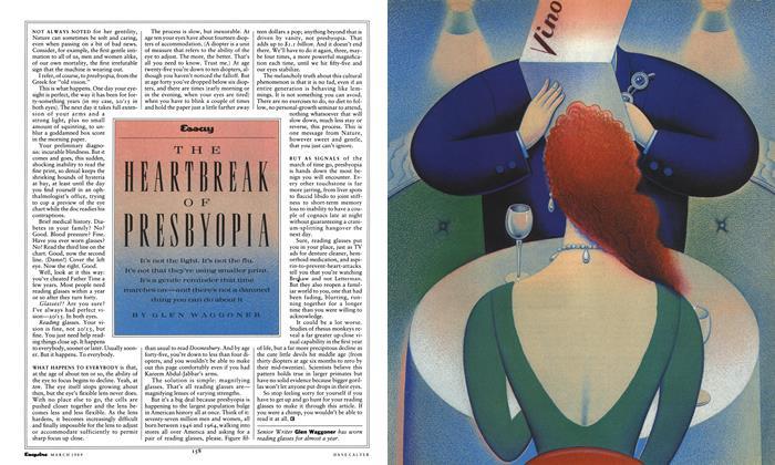 Article Preview: THE HEARTBREAK OF PRESBYOPIA, March 1989 1989 | Esquire