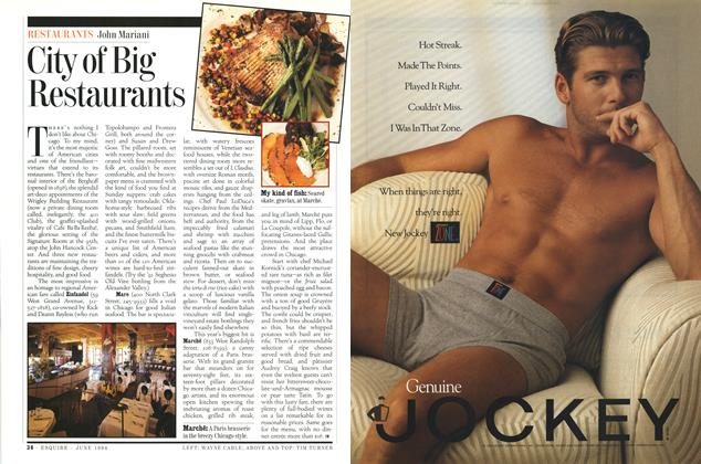Article Preview: City of Big Restaurants, JUNE 1994 1994 | Esquire