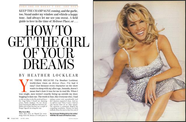 Article Preview: HOW TO GET THE GIRL OF YOUR DREAMS, JUNE 1995 1995 | Esquire