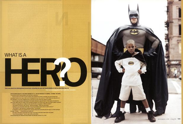Article Preview: What Is a Hero? Part One, NOVEMBER 1998 1998   Esquire