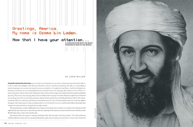 Article Preview: Greetings, America. My Name Is Osama bin Laden. Now That I Have Your Attention..., FEBRUARY 1999 1999 | Esquire