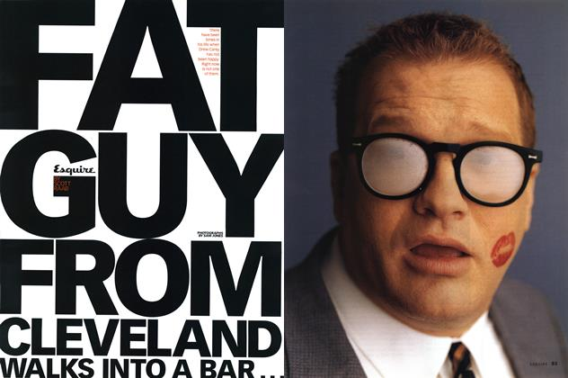 Article Preview: Fat Guy From Cleveland Walks Into a Bar..., APRIL 1999 1999 | Esquire