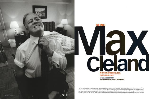 Article Preview: Being Max Cleland, AUGUST 1999 1999 | Esquire