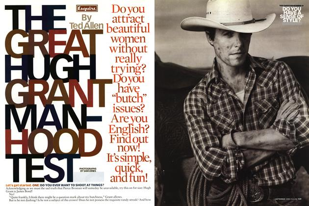 Article Preview: The Great Hugh Grant Manhood Test, SEPTEMBER 1999 1999 | Esquire