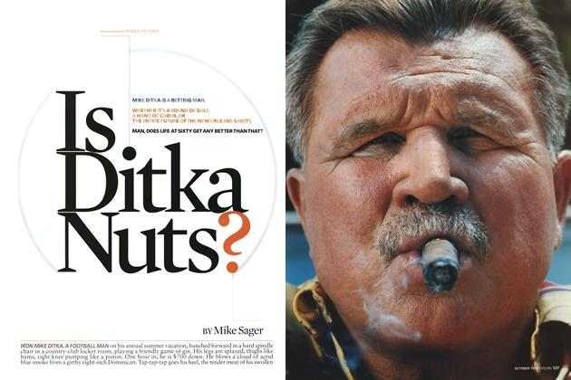 Is Ditka Nuts?