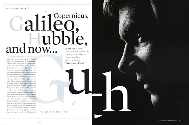 Article Preview: Copernicus, Galileo, Hubble, and Now... Guth, November 1999 | Esquire