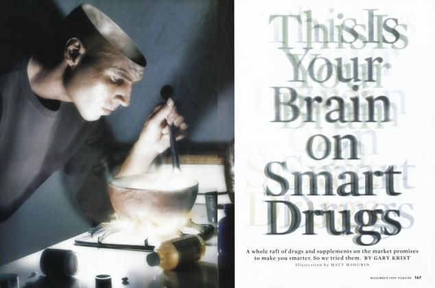 Article Preview: This Is Your Brain on Smart Drugs, November 1999 | Esquire