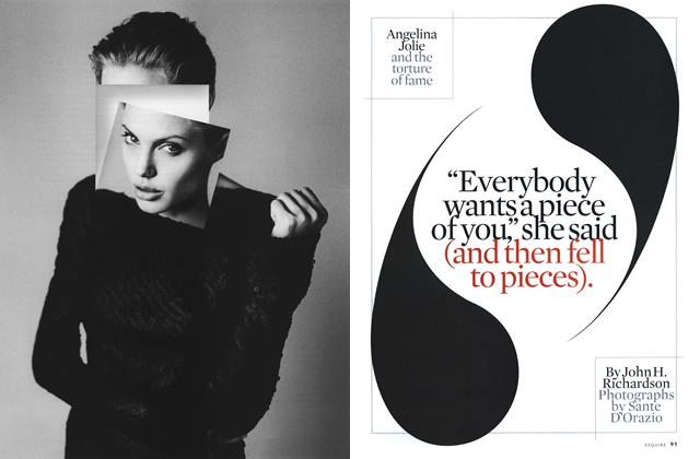 Article Preview: Angelina Jolie and the Torture of Fame, FEBRUARY 2000 2000   Esquire