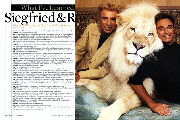 Article Preview: What I've Learned Siegfried & Roy, AUGUST 2000 2000 | Esquire