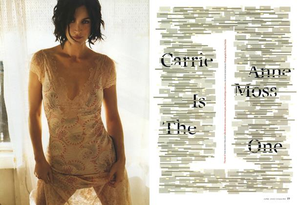 Article Preview: Carrie Anne Moss Is The One, June 2003   Esquire