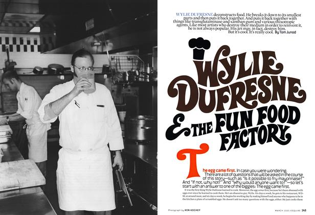 Article Preview: Wylie Dufresne & the Fun Food Factory, March 2005 2005 | Esquire