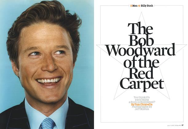 Article Preview: The Bob Woodward of the Red Carpet, July 2005 2005 | Esquire