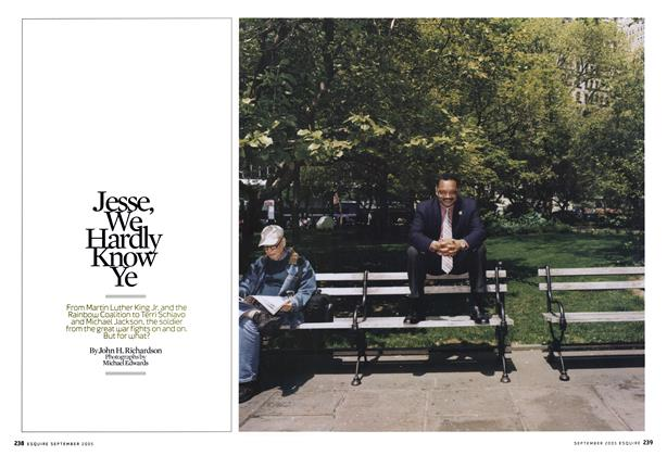 Article Preview: Jesse, We Hardly Know Ye, SEPTEMBER 2005 2005 | Esquire