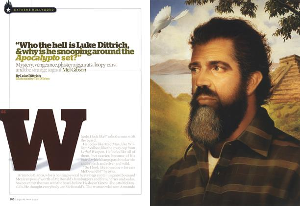 """Article Preview: """"Who the Hell Is Luke Dittrich, & Why Is He Snooping Around the Apocalypto Set?"""", MAY 2006 2006 