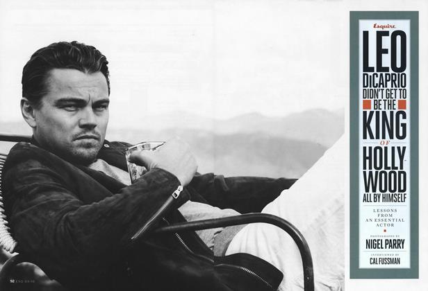 Article Preview: Leo Dicaprio Didn't Get to Be the King of Hollywood All by Himself, MARCH 2010 2010 | Esquire