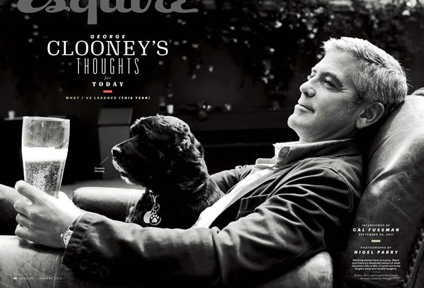 Article Preview: George Clooney's Thoughts for Today, January 2012 | Esquire