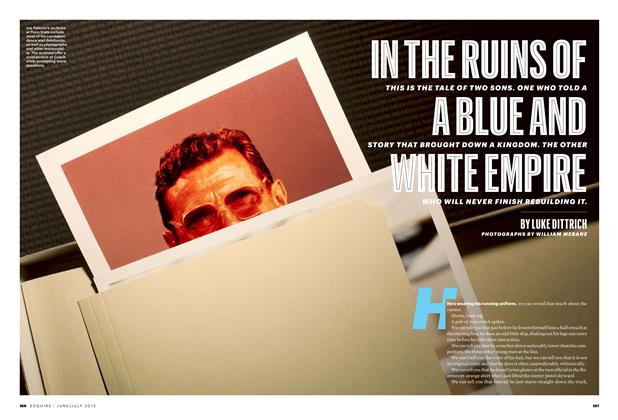 Article Preview: In the Ruins of a Blue and White Empire, June/July 2012 | Esquire