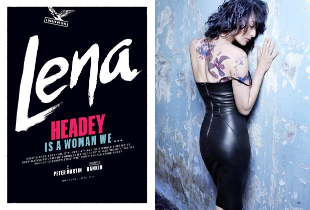 Article Preview: Lena Headey, APRIL 2013 2013 | Esquire
