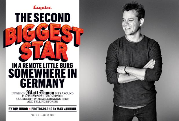 Article Preview: The Second Biggest Star in a Remote Little Burg Somewhere in Germany, August 2013 | Esquire