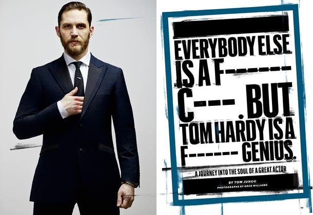 Article Preview: Everybody Else Is a F------ C---. But Tom Hardy Is a F------ Genius., May 2014 | Esquire