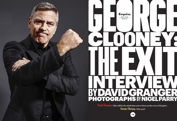 Article Preview: George Clooney: The Exit Interview, May 2016 | Esquire