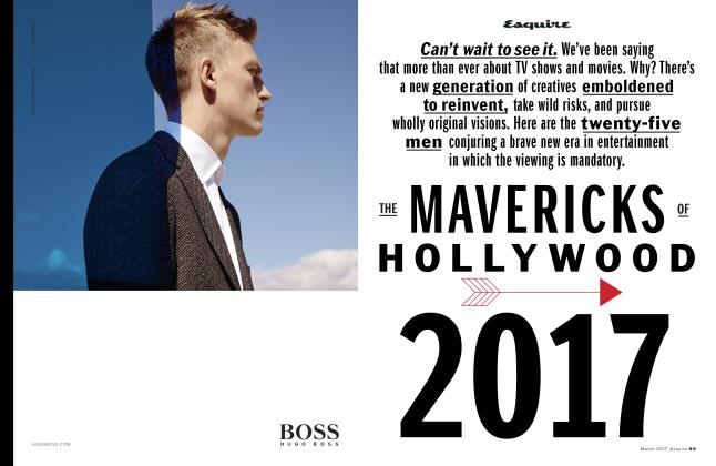 Article Preview: The Mavericks of Hollywood 2017, MARCH '17 2017 | Esquire