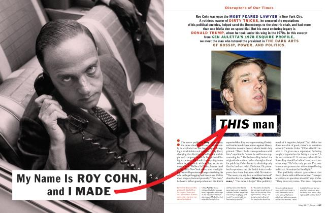 My Name is Roy Cohn, and I Made this Man