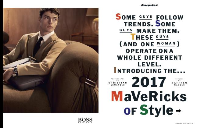 Article Preview: 2017 Mavericks of Style, SEPTEMBER '17 2017 | Esquire