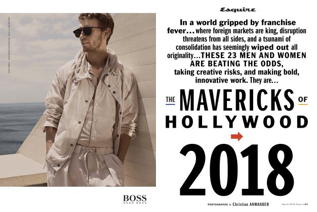 Article Preview: THE MAVERICKS OF HOLLYWOOD 2018, MARCH '18 2018 | Esquire