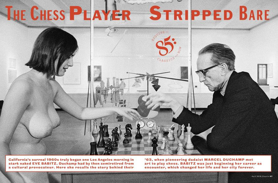The Chess Player Stripped Bare | Esquire | APRIL '18