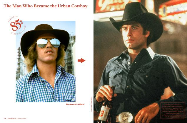 Article Preview: The Man Who Became the Urban Cowboy, May 2018 | Esquire